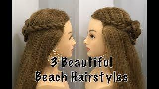 3 Beautiful Beach Hairstyles | Beautiful Bun Hairstyle for Festive Season | Open Hairstyle