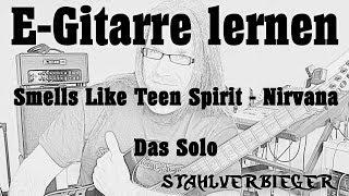 E-Gitarre lernen - Smells Like Teen Spirit von Nirvana - Das Solo