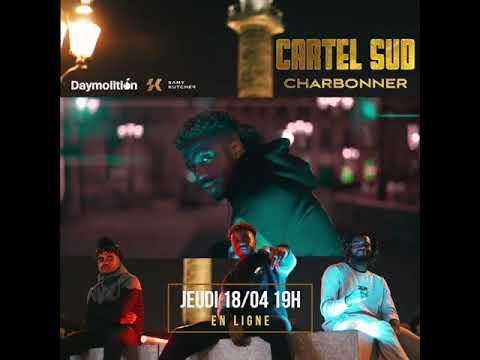CARTEL SUD - CHARBONNER (TEASER)