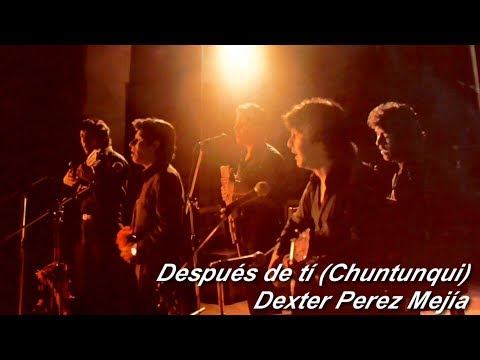 """""""DESPUÉS DE TÍ""""  AMARU  Chuntunqui de Déxter Perez  1986 (Con la voz de Themis Aranibar)"""