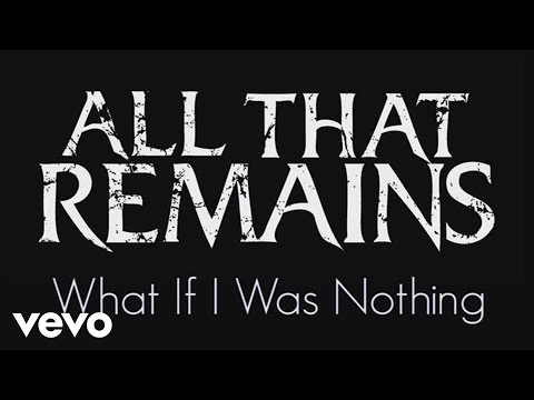 All That Remains - What If I Was Nothing (Official Lyric Video)