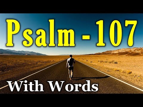 Psalm 107 - Thanksgiving to the Lord for His Great Works of Deliverance (With words - KJV)