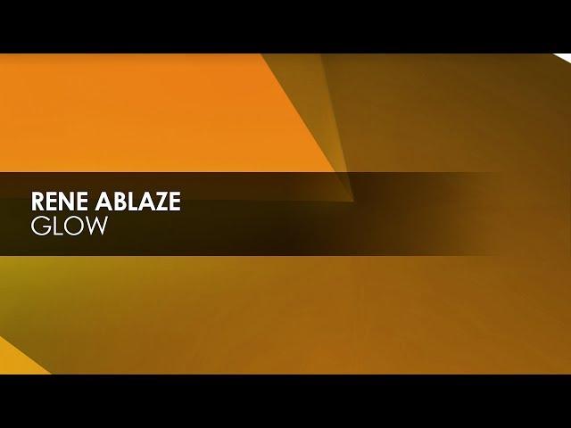 Rene Ablaze - Glow