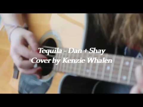 Tequila - Dan + Shay (Cover by Kenzie Whalen)