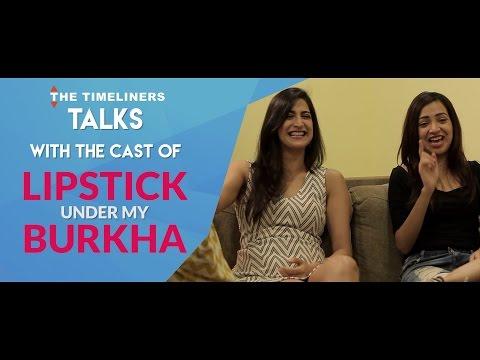 TTL Talks: Lipstick Under My Burkha   The Timeliners