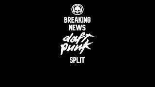 Breaking News: Daft Punk Split