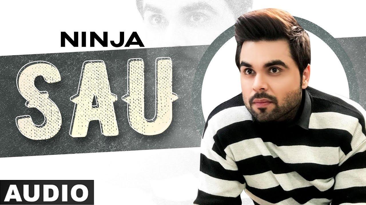 Sau (Full Audio)   Ninja   Himanshi Khurana   Exclusive Punjabi Song on NewSongsTV & Youtube   Speed Records