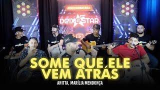 Baixar Some Que Ele Vem Atrás - Anitta ft Marília Mendonça (cover Grupo Deixestar) #DeixaEmCasa