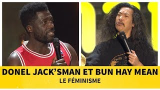 Donel Jack'sman et Bun Hay Mean - Le féminisme