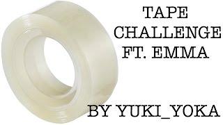 Tape Challenge | YUKI YOKA, ft.  Emma