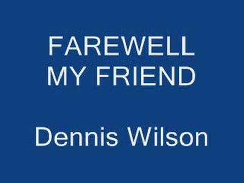 farewell my friend dennis wilson