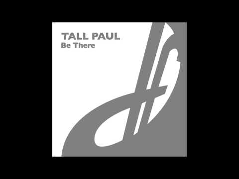 Tall Paul - Be There (Sentinal Mix)