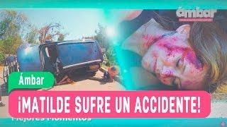 Ámbar - ¡Matilde sufre un accidente! - Mejores Momentos / Capítulo 99