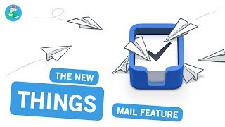 Things 3 adds Mail feature