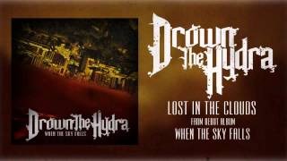 "Drown The Hydra - ""Lost In The Clouds"" Track 9"