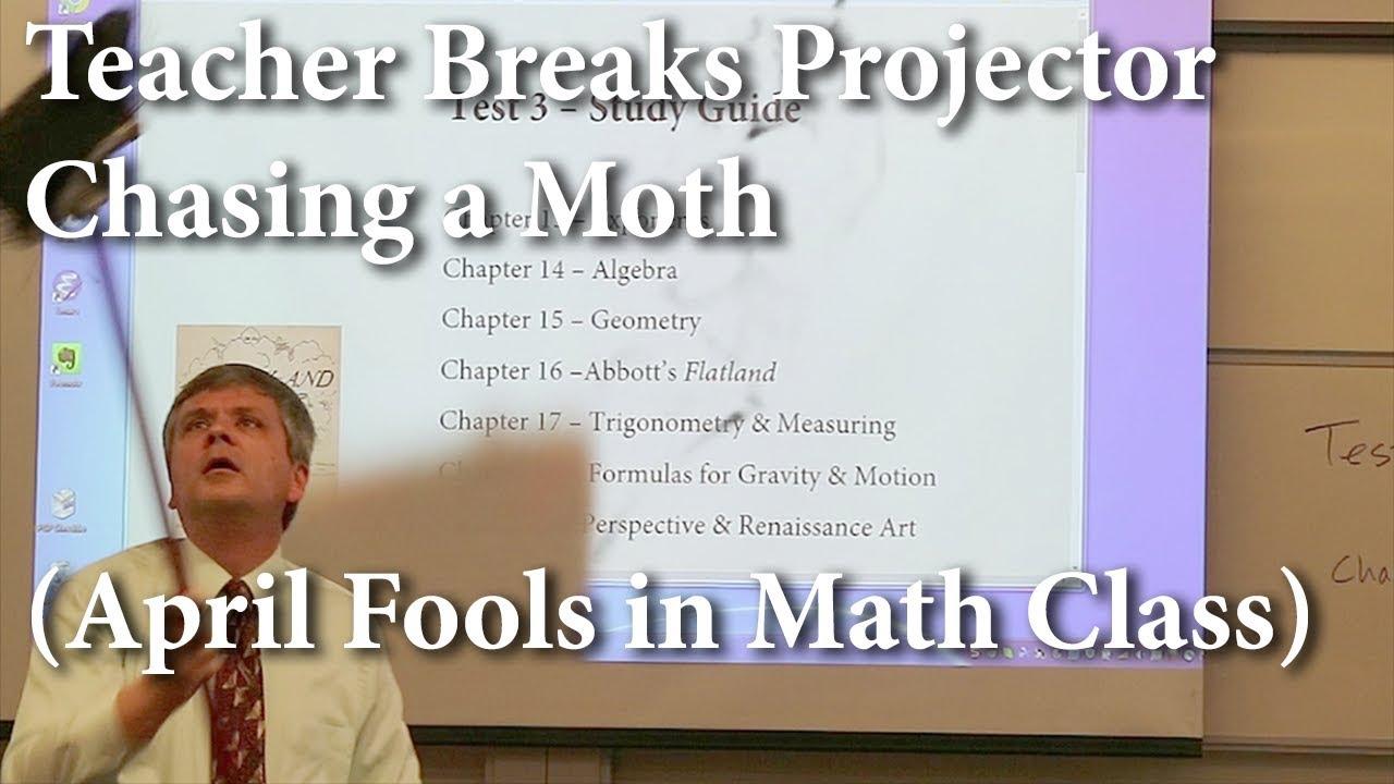 Math Professor breaks projector chasing a moth (April Fool's Prank) - YouTube
