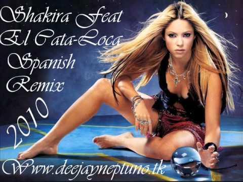 Dj Neptuno Shakira Feat El Cata - Loca (Spanish) ReMix