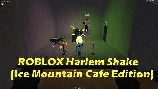 ROBLOX Harlem Shake (Ice Mountain Cafe Edition)