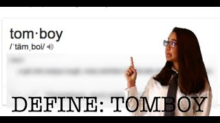 DEFINE: TOMBOY | just tomboy things