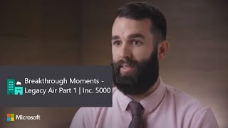 Breakthrough Moments - Legacy Air Part 1 | Inc. 5000