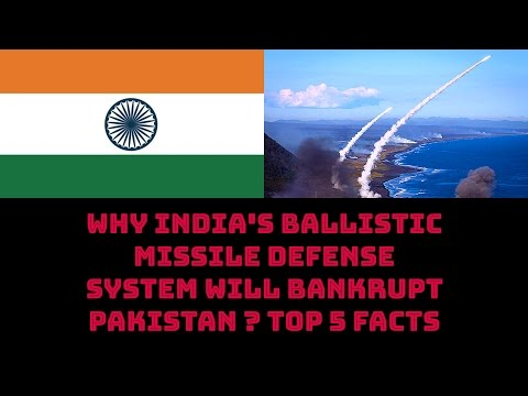 WHY INDIA'S BALLISTIC MISSILE DEFENSE SYSTEM WILL BANKRUPT PAKISTAN ? TOP 5 FACTS