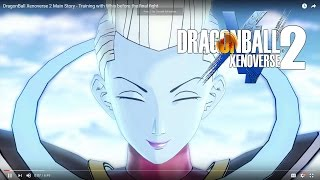 DragonBall Xenoverse 2 Main Story - Training with Whis before the final fight