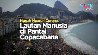 Corona Gigit Jari, Pantai di Brazil jadi Lautan Manusia