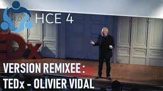 TEDx Arts et Métiers Lille - Olivier VIDAL - Human Connection Economy  4.0 - version 12 minutes