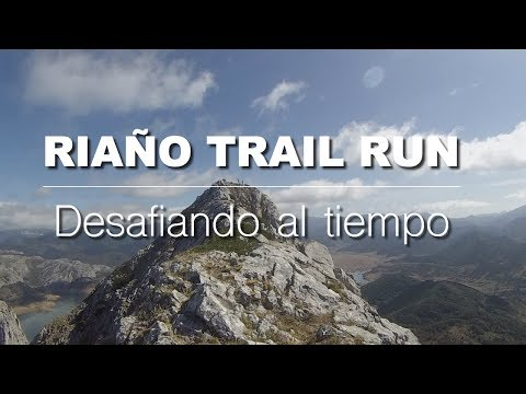 RIAÑO TRAIL RUN 2017 - DESAFIANDO AL TIEMPO