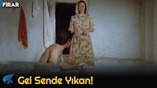 Firar Türk Filmi  Gel Sende Yıkan
