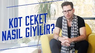Kot Ceket Nasıl Giyilir? | Emrach Uskovski ile Kombin Önerileri