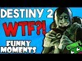 Destiny 2 FUNNY MOMENTS Ep.3 | WTF Moments, Crazy Glitches, and Hilarious Jokes!