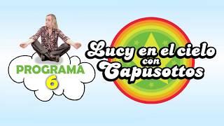 Lucy en el Cielo con Capusottos - Programa 6