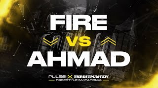 Fire vs Ahmad | Pulse x Thrustmaster Freestyle Invitational (Round of 16)