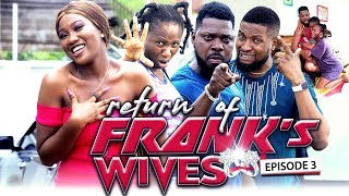 RETURN OF FRANKS WIFE EPISODE 3-NEW MOVIE' 2019 LATEST NOLLYWOOD MOVIE