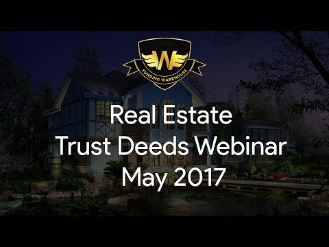 Real Estate Trust Deeds Webinar - June 2017
