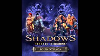Shadows Heretic Kingdoms - Main Theme