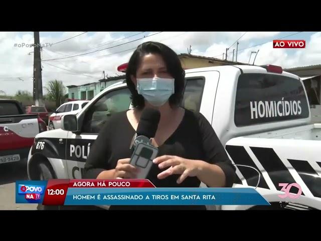 Homem é assassinado a tiros em Santa Rita - O Povo na TV