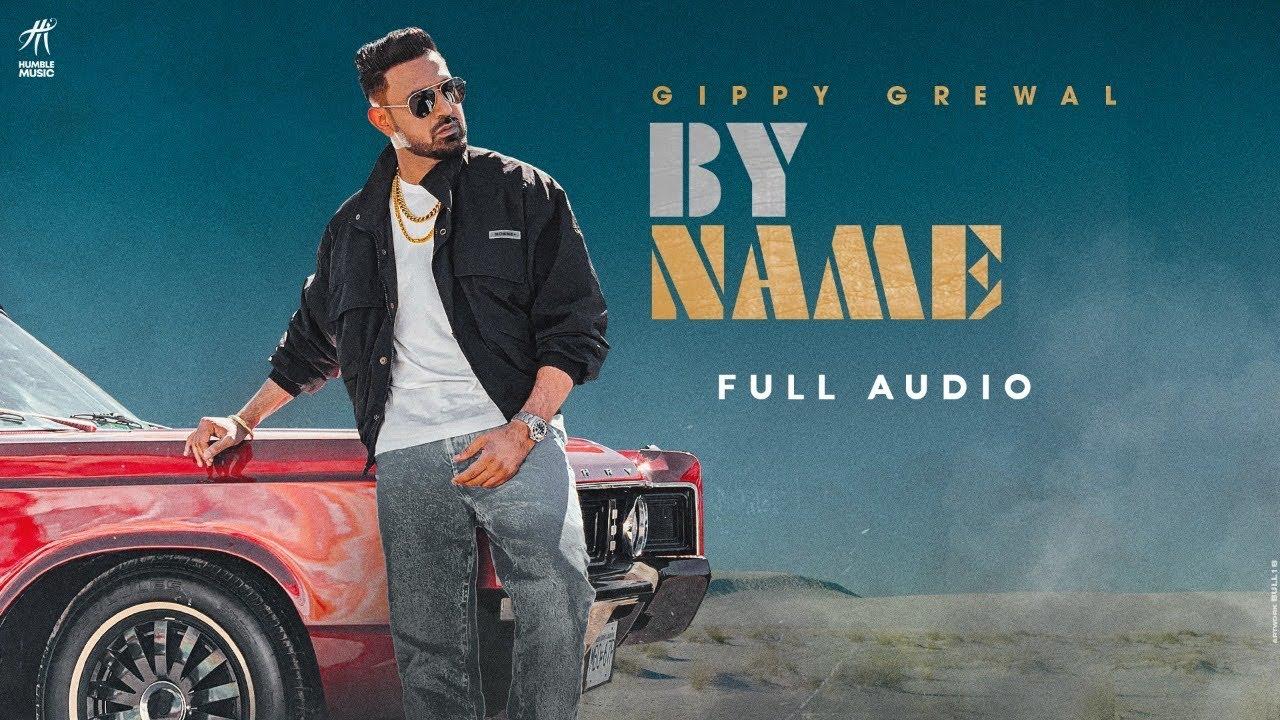Download By Name (Full Audio)   Gippy Grewal  Wazir Patar   New Punjabi Songs 2021   Humble Music  