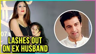 Juhi Parmar LASHES OUT On Ex Husband Sachin Shroff For His Statement