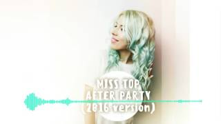 Miss Top - After Party (2016 version)