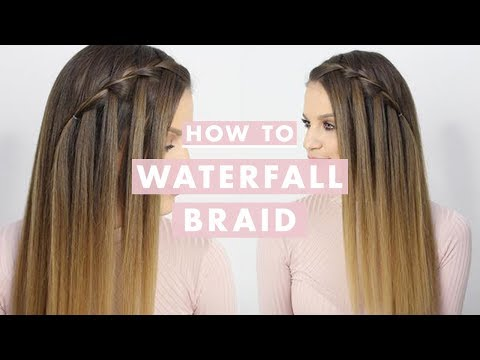 How To Waterfall Braid: Hair Tutorial