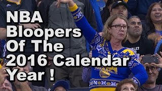 2016 NBA Calendar Year Bloopers in 16 Minutes!