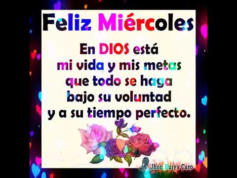 Feliz Miércoles En Dios Esta Mi Vida Mi Familia Mi Amor Y Mi