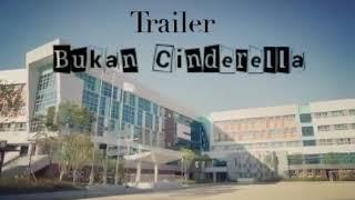 Trailer BUKAN CINDERELLA - wattpad trailer by DhetiAzmi