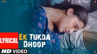 LYRICAL: Ek Tukda Dhoop | THAPPAD | Taapsee Pannu | Raghav Chaitanya | Anurag  Saikia