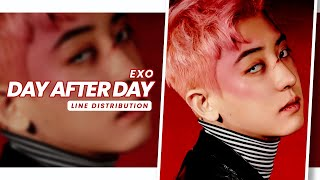 EXO • Day After Day (오늘도) | Line Distribution