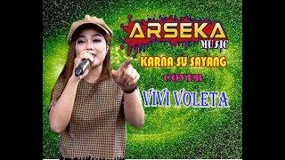 KARNA SU SAYANG COVER VIVI VOLETA #ARSEKA MUSIC
