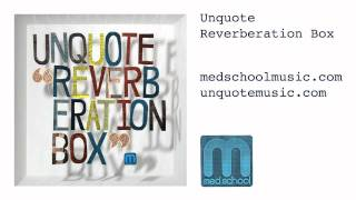 Unquote - Reverberation Box