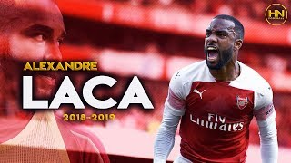 Alexandre Lacazette - Amazing Skills, Passing & Goals - 2018/2019 HD
